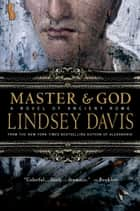 Master and God - A Novel of Ancient Rome ebook by Lindsey Davis