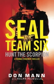 SEAL Team Six: Hunt the Scorpion ebook by Don Mann,Ralph Pezzullo