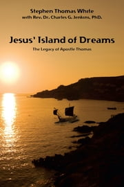 Jesus' Island of Dreams ebook by Stephen Thomas White