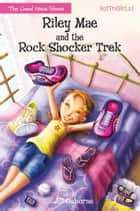 Riley Mae and the Rock Shocker Trek ebook by Jill Osborne