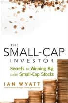 The Small-Cap Investor ebook by Ian Wyatt