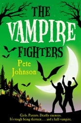 The Vampire Fighters ebook by Pete Johnson
