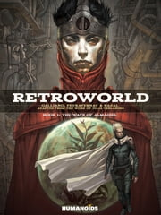 Retroworld #1 : The Ways Of Almagiel - The Ways Of Almagiel ebook by Patrick Galliano, Bazal, Cédric Peyravernay