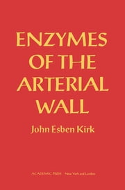 Enzymes of the Arterial Wall ebook by John Esben Kirk