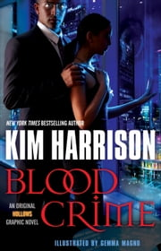 Blood Crime (Graphic Novel) - An Original Hollows Graphic Novel ebook by Kim Harrison,Gemma Magno