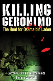 Killing Geronimo - The Hunt for Osama bin Laden ebook by James Boulton,Productions Bluewater