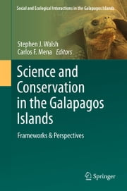 Science and Conservation in the Galapagos Islands - Frameworks & Perspectives ebook by Stephen J. Walsh,Carlos F. Mena