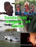 Sundarvan – Kingdom of Green ebook by Indrajit Bandyopadhyay