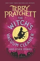 The Witch's Vacuum Cleaner and Other Stories ekitaplar by Terry Pratchett