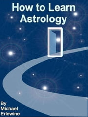 How to Learn Astrology ebook by Erlewine, Michael