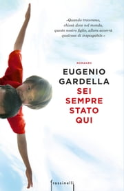 Sei sempre stato qui eBook by Eugenio Gardella