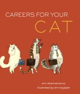 Careers for Your Cat ebook by Ann Dziemianowicz