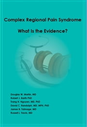 Complex Regional Pain Syndrome - What is the Evidence? : Ebook Format ebook by Douglas W Martin,Robert  J Barth,James  B Talmage
