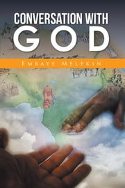 Conversation with God ebook by Embaye Melekin