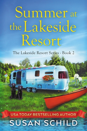 Summer at the Lakeside Resort - The Lakeside Resort Series (Book 2) eBook by Susan Schild