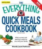 The Everything Quick Meals Cookbook ebook by Rhonda Lauret Parkinson