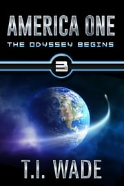 America One - The Odyssey Begins (Book 3) ebook by T I Wade