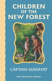 Children of the New Forest - The story of four young orphans in the English Civil War ebook by Captain Marryat