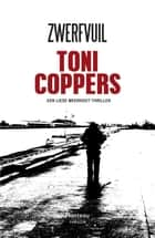 Zwerfvuil - een Liese Meerhout-thriller ebook by Toni Coppers