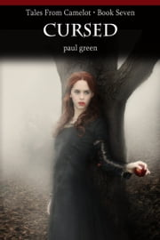 Tales From Camelot Series 7: Cursed ebook by Paul Green