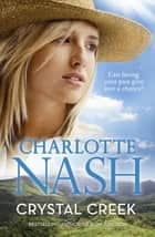Crystal Creek ebook by Charlotte Nash