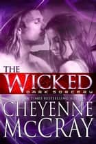The Wicked ebook by Cheyenne McCray