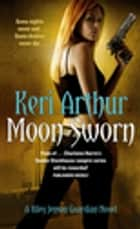 Moon Sworn - Number 9 in series ebook by Keri Arthur