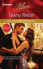 Sex, Lies and Midnight ebook by Tawny Weber