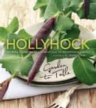 Hollyhock ebook by Moreka Jolar and Heidi Scheifley,Dr. Andrew Weil, MD