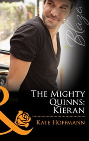 The Mighty Quinns: Kieran (Mills & Boon Blaze) (The Mighty Quinns, Book 16) ebook by Kate Hoffmann