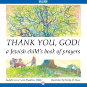 Thank You, God! - A Jewish Child's Book of Prayers ebook by Judyth Groner,Madeline Wikler,Shelly O. Haas