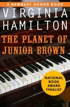 The Planet of Junior Brown ebook by Virginia Hamilton
