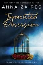 Tormented Obsession - Tormentor Mine: Books 1 & 2 ebook by