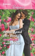 Beauty and Her Boss ebook by Jennifer Faye