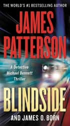 Blindside 電子書 by James Patterson, James O. Born