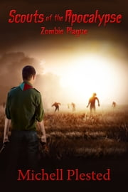 Scouts of the Apocalypse: Zombie Plague ebook by Michell Plested
