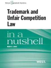 Trademark and Unfair Competition in a Nutshell ebook by Mark Janis