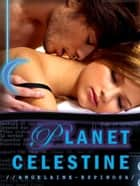Planet Celestine ebook by Angelaine Espinosa