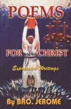 POEMS FOR CHRIST ebook by Minister Jerome Sterling