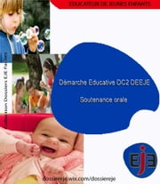Démarche Éducative DC2 EJE- Soutenance orale eBook by Man' EJE