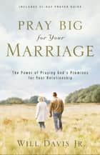 Pray Big for Your Marriage ebook by Will Jr. Davis