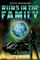 Runs in the Family ebook by Kevin Ikenberry