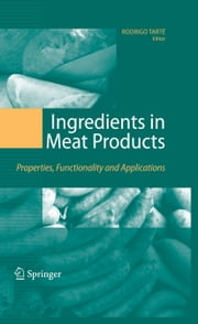 Ingredients in Meat Products - Properties, Functionality and Applications ebook by Rodrigo Tarté
