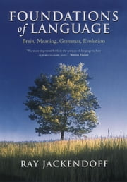 Foundations of Language: Brain, Meaning, Grammar, Evolution ebook by Ray Jackendoff