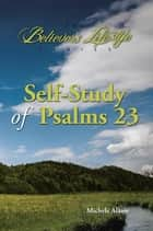 Self-Study of Psalms 23 ebook by Michele Alanis