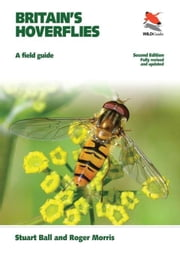 Britain's Hoverflies: A Field Guide: A Field Guide ebook by Ball, Stuart