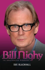 Bill Nighy - The Unauthorised Biography ebook by Sue Blackhall