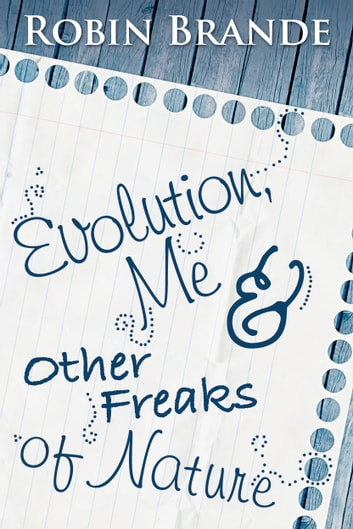 Evolution Me Other Freaks Of Nature Ebook By Robin Brande