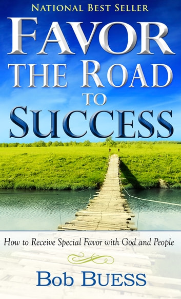 Favor: The Road To Success ebook by Bob Buess