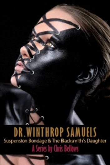 Dr. Winthrop Samuels Series ebook by Chris Bellows